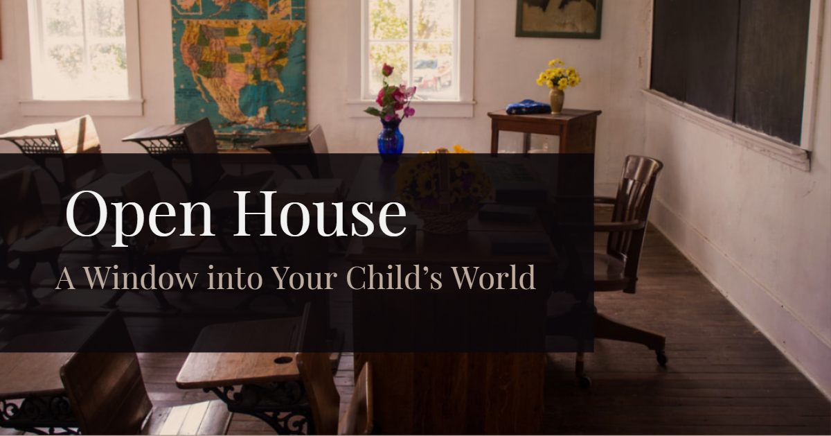 Open House: A Window Into Your Child's World